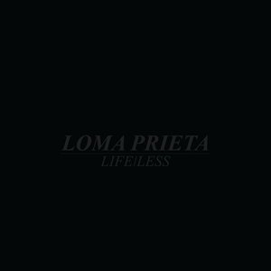 Loma Prieta - Life/Less LP