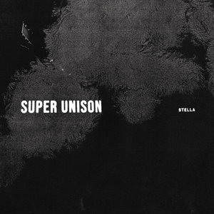 Super Unison - Stella LP / Tape