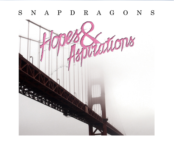Snapdragons - Hopes and Aspirations