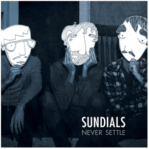 Sundials - Never Settle CD
