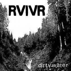 RVIVR - Dirty Water 12