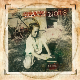 Have Nots - Proud LP
