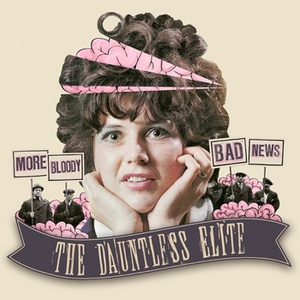 The Dauntless Elite - More Bloody Bad News LP