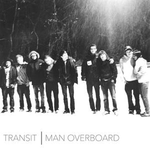 Man Overboard / Transit - Split 7