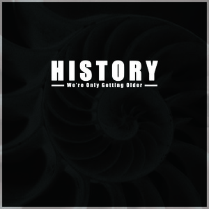 HISTORY - We're Only Getting Older (Digital/CD) *Members of ManO*