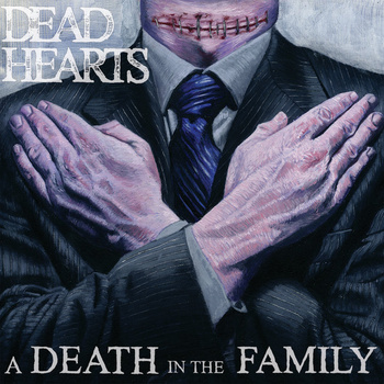 Dead Hearts - A Death In The Family 7