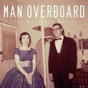 Man Overboard - The Absolute Worst (7