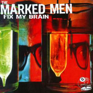 The Marked Men - Fix My Brain LP