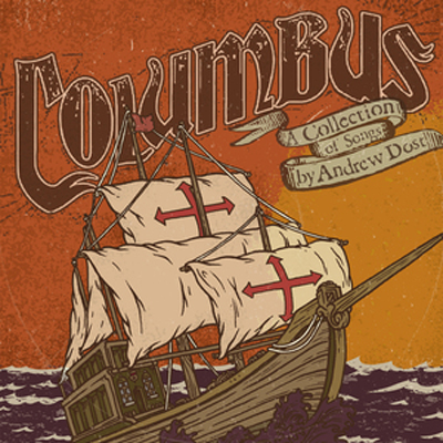 Andrew Dost - Columbus (Digital - MP3 or FLAC)